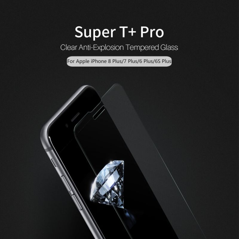 Nillkin Super T+ Pro Clear anti-exposion tempered glass screen protector for Apple iPhone 8 Plus, iPhone 7 Plus, iPhone 6S Plus, iPhone 6 Plus order from official NILLKIN store